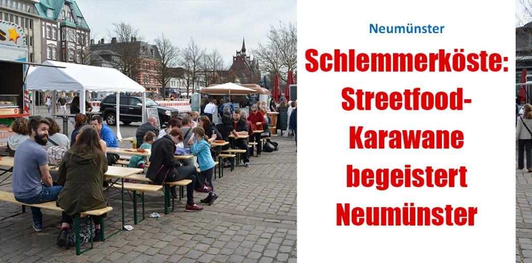 Schlemmerköste: Streetfood-Karawane begeistert Neumünster