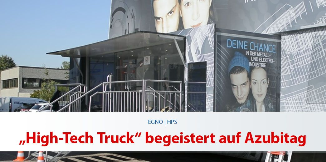 "EGNO | HPS: ""High-Tech Truck"" begeistert auf Azubitag"