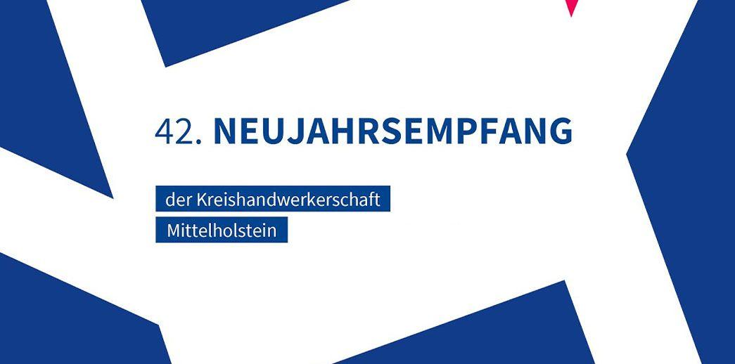 42. Neujahrsempfang der Kreishandwerkerschaft Mittelholstein