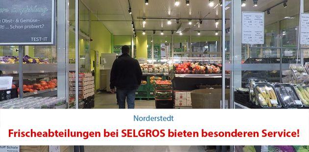 Frischeabteilungen bei SELGROS bieten besonderen Service