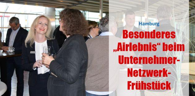 """Besonderes """"Airlebnis"""" beim Unternehmer- Netzwerk- Frühstück"""