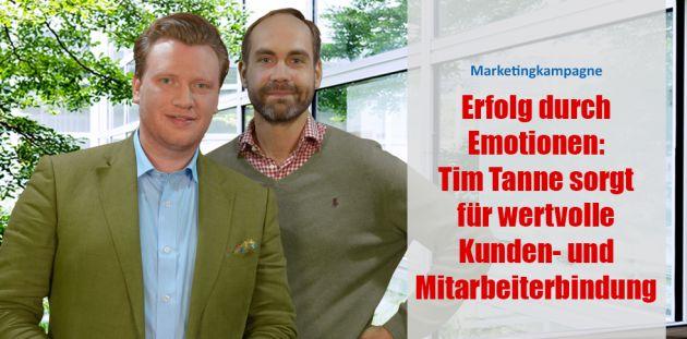 Erfolg durch Emotionen: Tim Tanne sorgt für wertvolle Kunden- und Mitarbeiterbindung