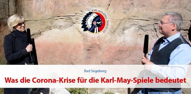 Was die Corona Krise für die Karl-May-Festspiele und die Stadt Bad Segeberg bedeutet