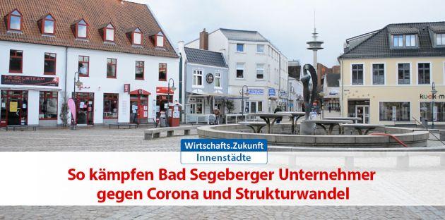 Innenstädte: So kämpfen Bad Segeberger Unternehmer gegen Corona & Strukturwandel